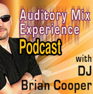 Auditory Mix Experience Podcast with DJ Brian Cooper